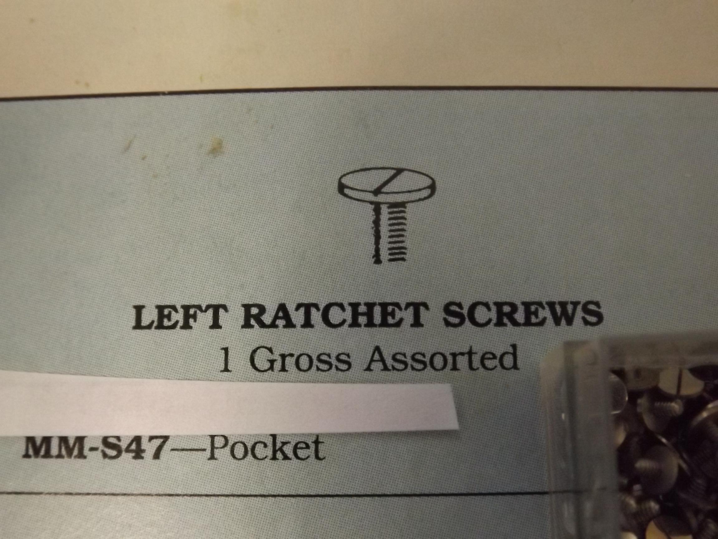 MM-S47 Left Ratchet Screws -Pocket- 1 Gross- Bestfit - One Only!
